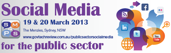 SocialMediaPublicSector Event: Social Media For The Public Sector, March 2013, Sydney